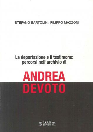La deportazione e il testimone: percorsi nell'archivio di Andrea Devoto