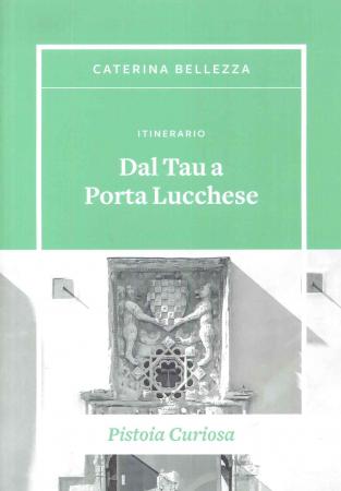 Itinerario Dal Tau a Porta Lucchese