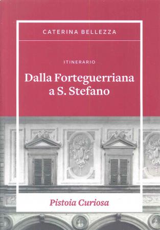 Itinerario Dalla Forteguerriana a S. Stefano