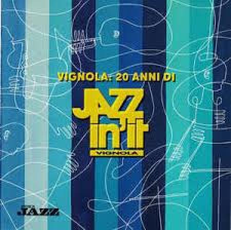 Vignola 20 anni di Jazz in'It