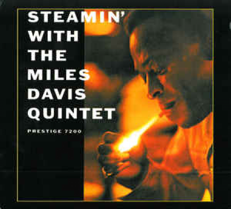 Steamin' with the Miles Davis Quintet [Audioregistrazione]