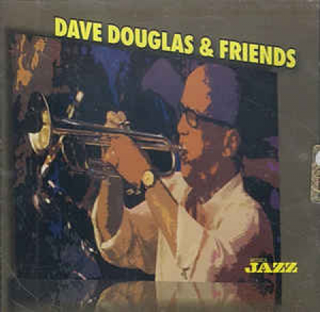 Dave Douglas & friends