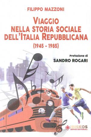 Viaggio nella storia sociale dell'Italia repubblicana (1945-1985)