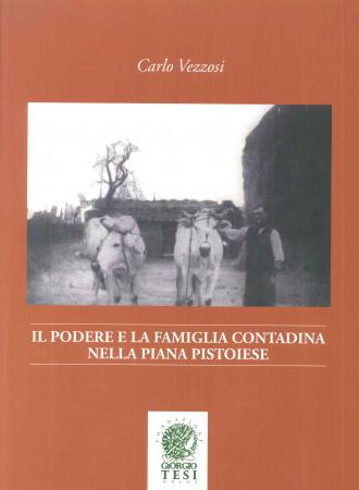 Il podere e la famiglia contadina nella piana pistoiese