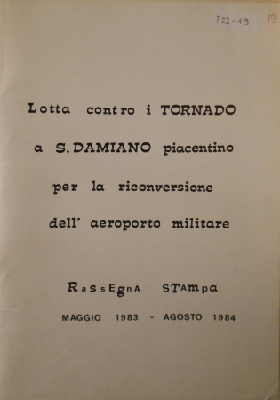 Lotta contro i tornado a S. Damiano piacentino per la riconversione dell'aeroporto militare