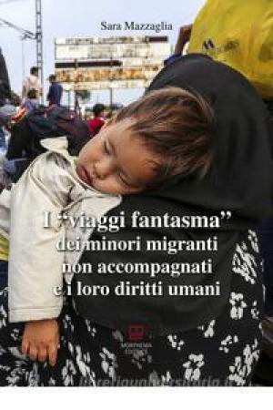 """I """"viaggi fantasma"""" dei minori migranti non accompagnati e i loro diritti umani"""