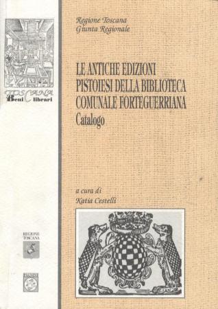 Le antiche edizioni pistoiesi della Biblioteca comunale Forteguerriana