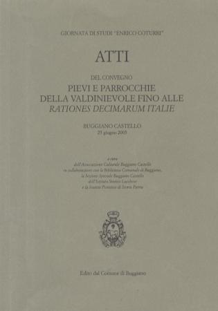 Atti del convegno Pievi e parrocchie della Valdinievole fino alle Rationes decimarum Italiae