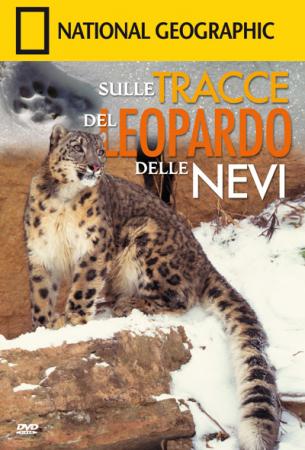 Sulle tracce del leopardo delle nevi [Videoregistrazione]