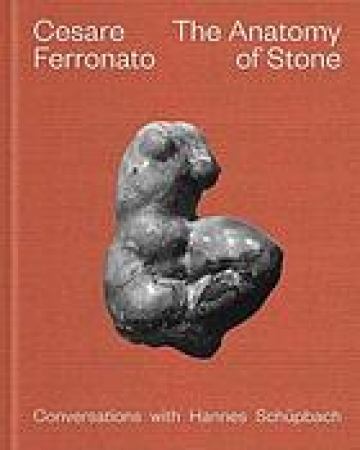 Cesare Ferronato: the Anatomy of Stone