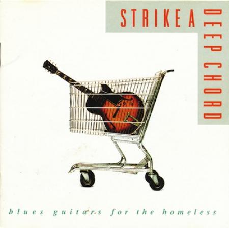 Strike A Deep Chord: Blues Guitars For The Homeless