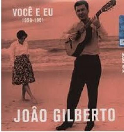 João Gilberto: você e eu, 1958-1961