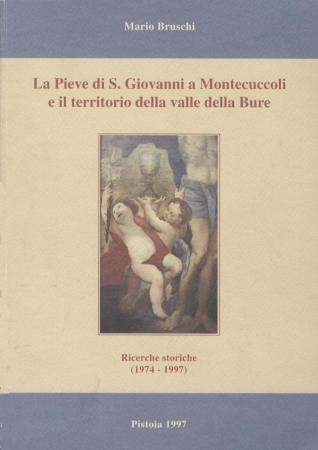 La Pieve di S. Giovanni a Montecuccoli e il territorio della valle della Bure