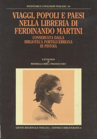 Viaggi, popoli e paesi nella libreria di Ferdinando Martini conservata dalla Biblioteca Forteguerriana di Pistoia