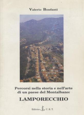 Percorsi nella storia e nell'arte di un paese del Montalbano: Lamporecchio