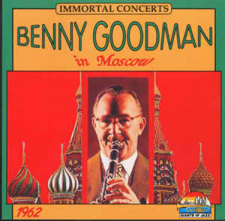 Benny Goodman in Moscow 1962