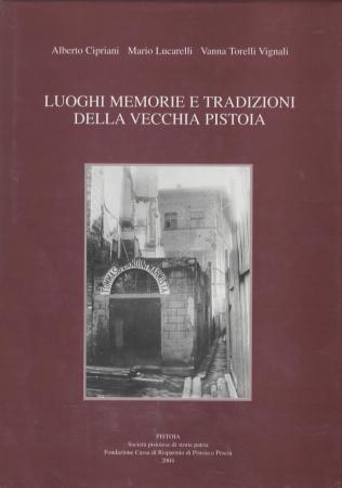 Luoghi, memorie e tradizioni della vecchia Pistoia