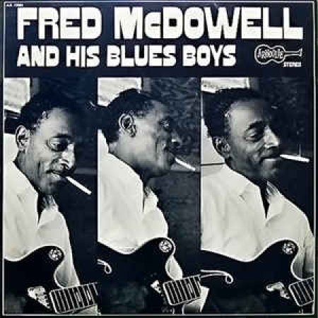 Fred McDowell And His Blues Boys