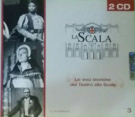 Le voci storiche del Teatro alla Scala [Audioregistrazione]