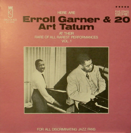 Here Are Erroll Garner & Art Tatum At Their Rare Of All Rarest Performances Vol. 1