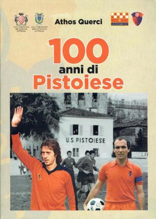 100 anni di Pistoiese