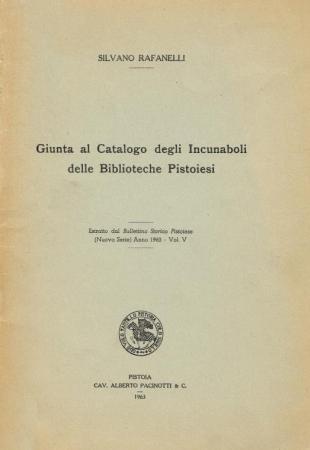 Giunta al catalogo degli incunaboli delle biblioteche pistoiesi