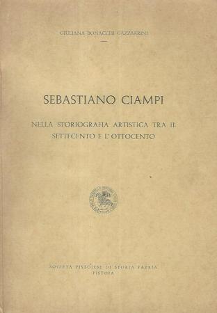 Sebastiano Ciampi nella storiografia artistica tra il Settecento e l'Ottocento