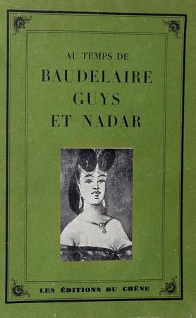 Au temps de Baudelaire, Guys et Nadar