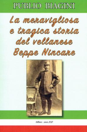 La meravigliosa e tragica storia del vellanese Beppe Nincare