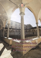 Il complesso monumentale di San Lorenzo in Pistoia