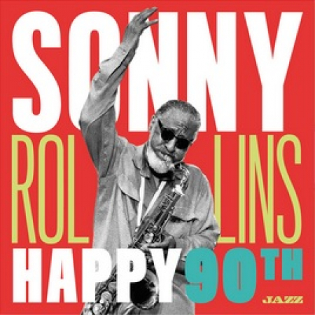 Sonny Rollins: Happy 90th