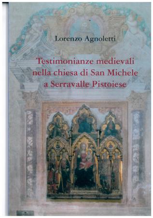 Testimonianze medievali nella chiesa di San Michele a Serravalle Pistoiese