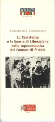 La Resistenza e la guerra di liberazione nella toponomastica del Comune di Pistoia : 8 settembre 1943-8 settembre 2003