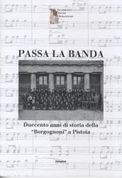 """Passa la banda : duecento anni di storia della """"Borgognoni"""" a Pistoia"""