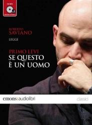 Roberto Saviano legge Se questo è un uomo [Audioregistrazione]