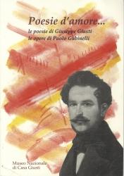 Poesie d'amore... / poesie di Giuseppe Giusti, le opere di Paolo Gubinelli