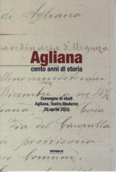 Agliana cento anni di storia : convegno di studi : Agliana, Teatro Moderno, 20 aprile 2013